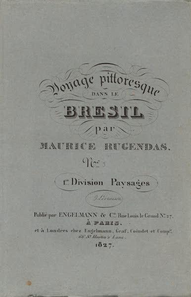 Voyage Pittoresque dans le Bresil - Division 1, Part 3 Wrapper (1835)