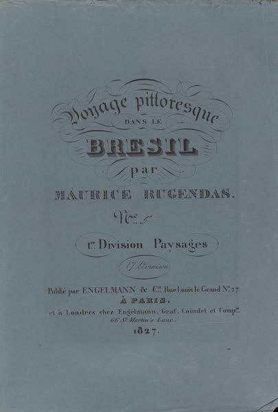 Voyage Pittoresque dans le Bresil - Division 1, Part 5 Wrapper (1835)