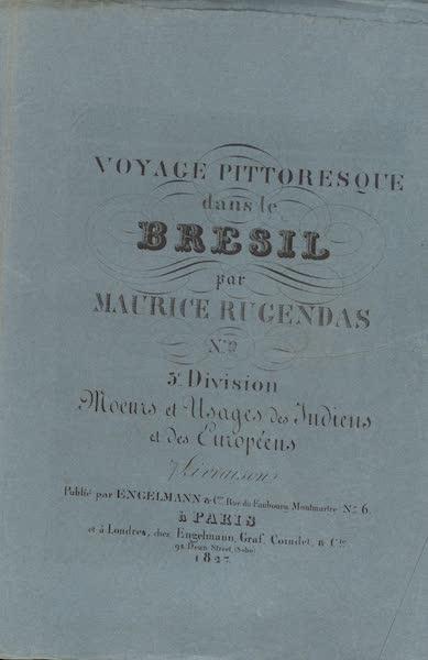 Voyage Pittoresque dans le Bresil - Division 3, Part 2 Wrapper (1835)