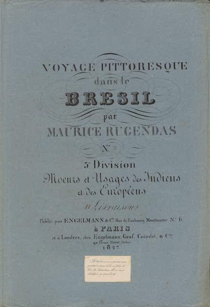 Voyage Pittoresque dans le Bresil - Division 3, Part 3 Wrapper (1835)