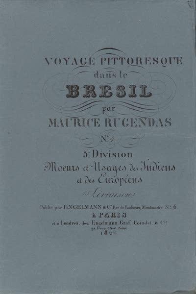 Voyage Pittoresque dans le Bresil - Division 3, Part 4 Wrapper (1835)