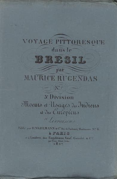 Voyage Pittoresque dans le Bresil - Division 3, Part 5 Wrapper (1835)