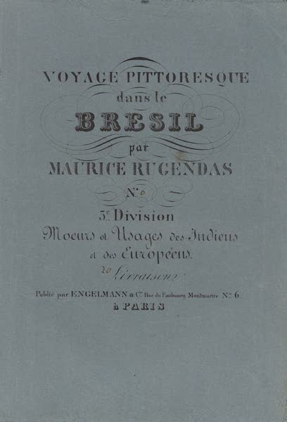 Voyage Pittoresque dans le Bresil - Division 3, Part 6 Wrapper (1835)