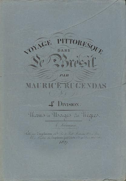 Voyage Pittoresque dans le Bresil - Division 4, Part 1 Wrapper (1835)