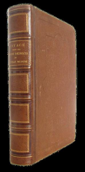 Voyage Pittoresque dans les Grands Deserts du Nouveau Monde - Book Display I (1862)