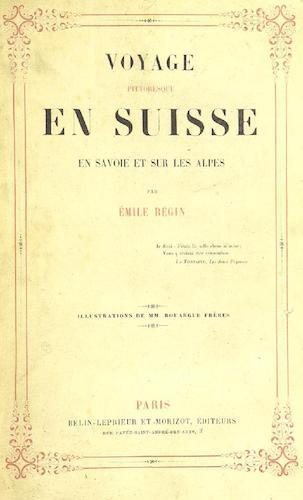 French - Voyage Pittoresque en Suisse, en Savoie et sur les Alpes.