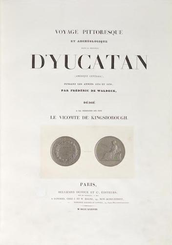 Voyage Pittoresque et Archeologique dans la Province d'Yucatan (1838)