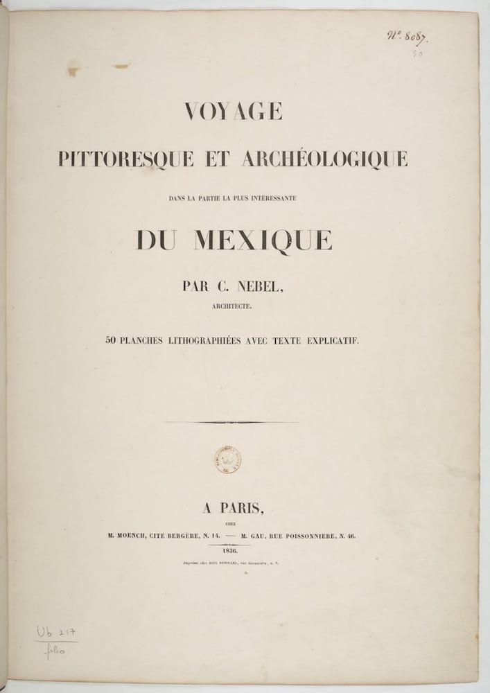 French - Voyage Pittoresque et Archeologique du Mexique