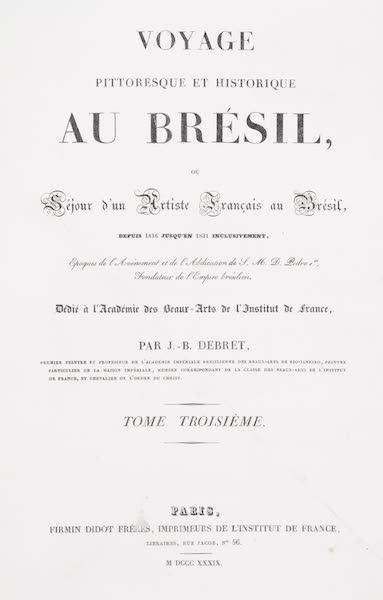 Voyage Pittoresque et Historique au Bresil Vol. 3 - Title Page - Volume 3 (1839)