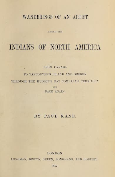 Wanderings of an Artist among the Indians of North America - Title Page (1859)