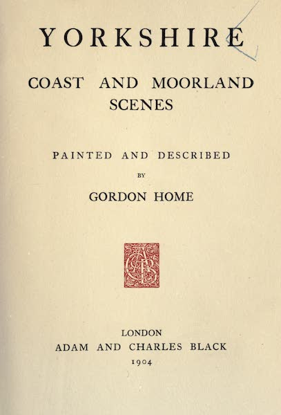 Yorkshire Coast and Moorland Scenes Painted and Described - Title Page (1904)
